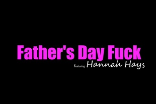 Hannah Hays · Father's day fuck